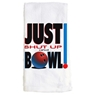 Just Shut Up and Bowl Towel