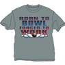 Born to Bowl Forced to Work T-Shirt- Gray