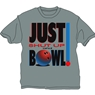 Just Shut Up And Bowl - Gray